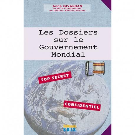 Celui qui vient Tome 2: Les Dossiers sur le gouvernement mondial
