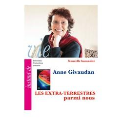Anne Givaudan s'exprime sur les extra-terrestres (DVD)