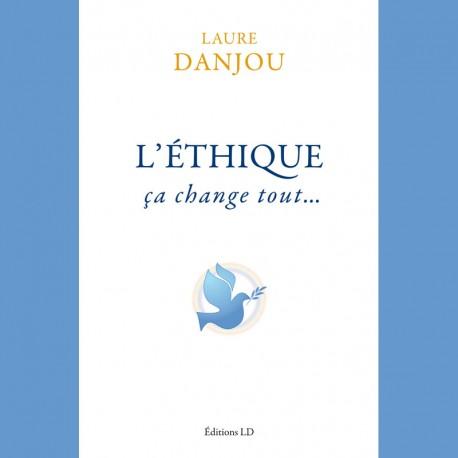 L'Éthique, ça change tout… – Laure Danjou